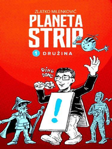 "Naslovnica Strip albuma ""Planeta strip 1. Družina"" Zlatka Milenkovića; izdavač ""ZMComics"" 2020 Foto: Dnevnik.rs"