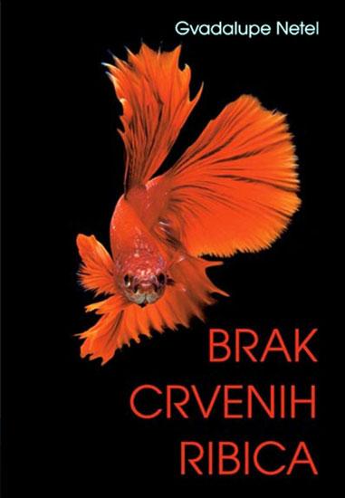 Гвадалупе Нетел/Брак Црвених рибица