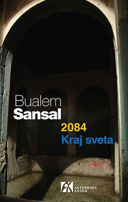 """Naslovnica romana """"2084 Kraj sveta"""" Bualema Sansala Foto: Dnevnik.rs"""