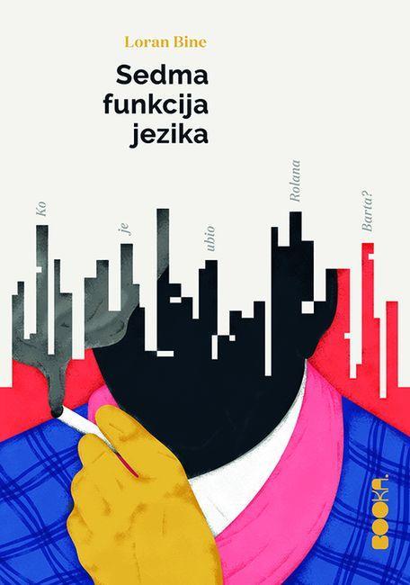 """Naslovnica romana """"Sedma funkcija jezika"""". BOOKA, Beograd 2019. Foto: dnevnik.rs"""