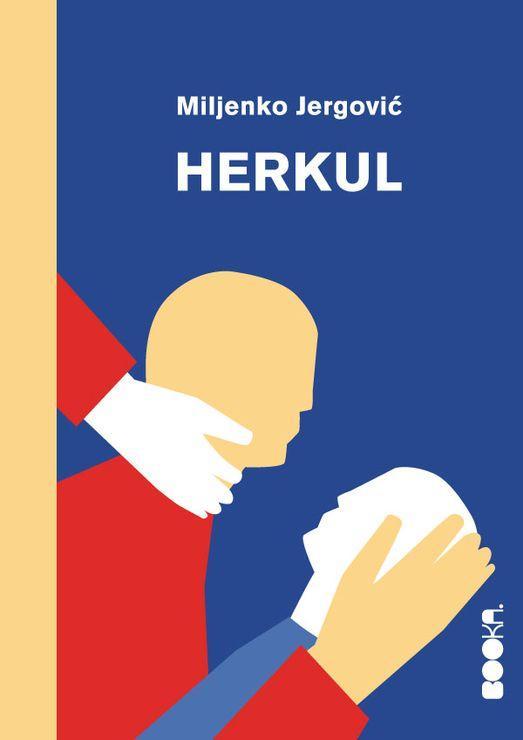 "Naslovnica romana ""Herkul"";BOOKA, Beograd 2019. Foto: Dnevnik.rs"