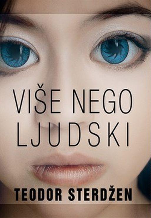 "Naslovnica romana ""Više nego ljudski"". Čarobna knjiga, Beograd 2019. Foto: Dnevnik.rs"
