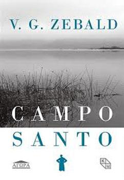 """Из књиге """"Campo santo""""; с немачког превела Сања Карановић. Агора/КЦНС 2019."""