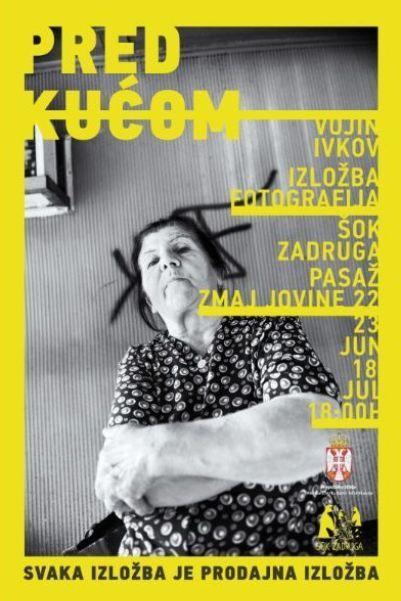 "Plakat izložbe fotografija ""Pred kućom"" Vojina Ivkova Foto: promo"