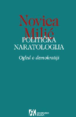 Новица Милић, Политичка наратологија